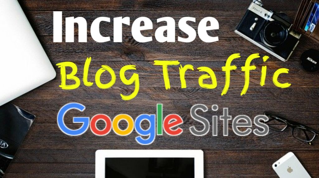How To Increase Blog Traffic With Google Site