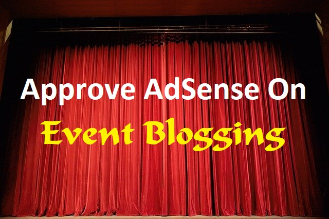 How To Approve AdSense On Event Blogging