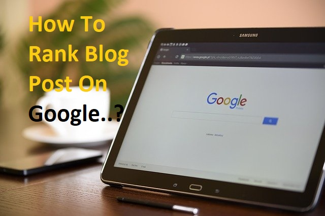 How To Rank Blog Post On Google In 2020