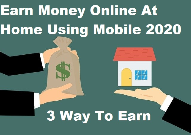How To Earn Money From Mobile Phone 2020