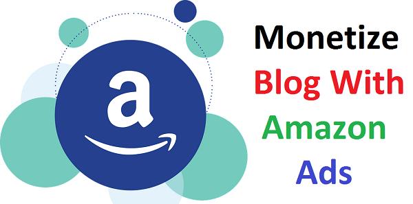 Monetize Blog With Amazon Ads